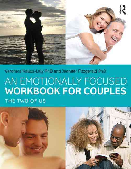 An Emotionally Focused Workbook for Couples By Kallos-lilly, A. Veronica/ Fitzgerald, Jennifer