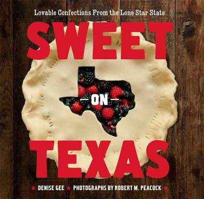 Sweet on Texas By Gee, Denise/ Peacock, Robert M. (PHT)