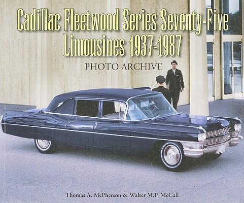 Cadillac Fleetwood Series Seventy-Five By McPherson, Thomas A./ Mccall, Walter