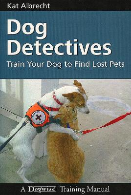 Dog Detectives By Albrecht, Kat